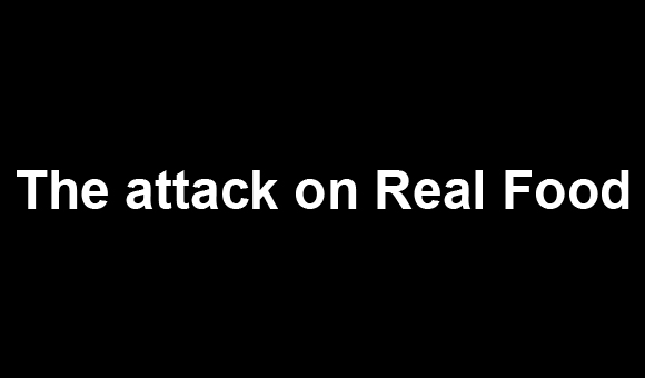 The attack on Real Food