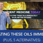 How to get the deadly oils out of your diet
