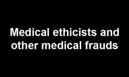 Medical ethicists and other medical frauds